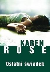 Okładka książki Ostatni świadek Karen Rose
