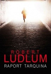 Okładka książki Raport Tarquina Robert Ludlum