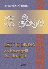 Okładka książki Lectio Divina do Ewangelii św. Jana - TOM 6 Innocenzo Gargano OSB Cam