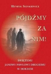 Okładka książki Pójdźmy za Nim! Henryk Sienkiewicz,Lech Ludorowski