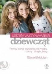 Okładka książki Sekrety wychowania dziewcząt Steve Biddulph