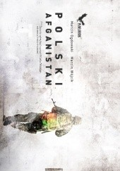 Okładka książki Polski Afganistan Marcin Ogdowski,Marcin Wójcik