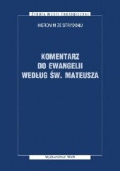 Okładka książki Komentarz do ewangelii według św. Mateusza Św. Hieronim ze Strydonu