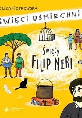 Okładka książki Święty Filip Neri. Święci uśmiechnięci Eliza Piotrowska
