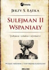 Okładka książki Sulejman II Wspaniały Jerzy S. Łątka