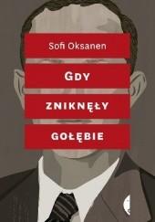 Okładka książki Gdy zniknęły gołębie Sofi Oksanen