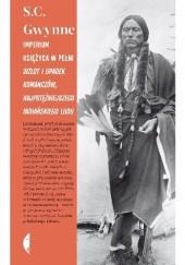 Okładka książki Imperium księżyca w pełni. Wzlot i upadek Komanczów, najpotężniejszego indiańskiego ludu w historii Ameryki Północnej S. C. Gwynne