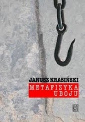 Okładka książki Metafizyka uboju Janusz Krasiński