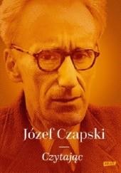 Okładka książki Czytając Józef Czapski