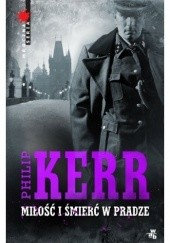 Okładka książki Miłość i śmierć w Pradze Philip Kerr