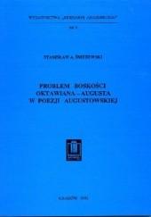 Okładka książki Problem boskości Oktawiana – Augusta w poezji augustowskiej Stanisław Śnieżewski