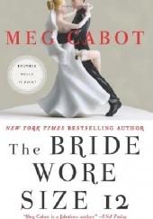 Okładka książki The Bride Wore Size 12 Meg Cabot