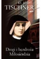 Okładka książki Drogi i bezdroża miłosierdzia Józef Tischner