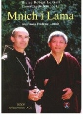 Okładka książki Mnich i Lama Frédéric Lenoir,Lama Jigme Rinpoche,Ojciec Robert Le Gall
