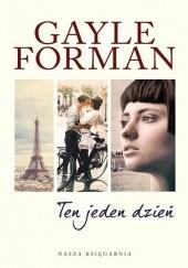 Okładka książki Ten jeden dzień Gayle Forman