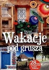 Okładka książki Wakacje pod gruszą Dariusz Jędrzejewski