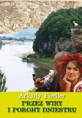Okładka książki Przez wiry i porohy Dniestru Arkady Fiedler
