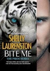 Okładka książki Bite Me Shelly Laurenston