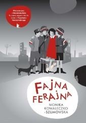 Okładka książki Fajna Ferajna Monika Kowaleczko-Szumowska