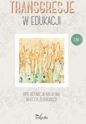 Okładka książki Transgresje w edukacji, t. 1 Wiktor Żłobicki