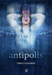 Okładka książki Antipolis Tomasz Fijałkowski