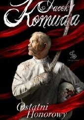 Okładka książki Ostatni Honorowy Jacek Komuda