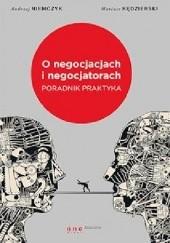 Okładka książki O negocjacjach i negocjatorach. Poradnik praktyka Andrzej Niemczyk,Mariusz Kędzierski