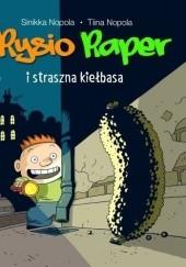 Okładka książki Rysio Raper i straszna kiełbasa Sinikka Nopola,Tiina Nopola
