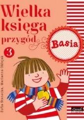 Okładka książki Wielka księga przygód 3. Basia Zofia Stanecka,Marianna Oklejak