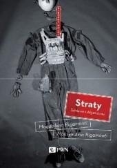 Okładka książki Straty. Żołnierze z Afganistanu Magdalena Rigamonti,Maksymilian Rigamonti