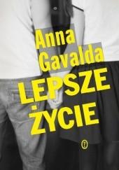 Okładka książki Lepsze życie Anna Gavalda
