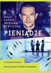 Okładka książki Pieniądze. W świetle Ewangelii. Nowa opowieść o biedzie i zarabianiu Jacek Stryczek