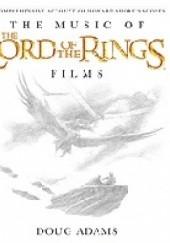Okładka książki The Music of the Lord of the Rings Films. A Comprehensive Account of Howard Shore's Scores [Howard Shore] By Doug Adams Doug Adams
