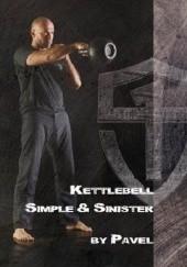Okładka książki Kettlebell - Simple & Sinister Pavel Tsatsouline