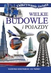 Okładka książki Wielkie budowle i pojazdy. Odkrywanie świata praca zbiorowa