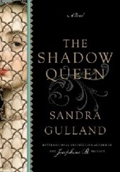 Okładka książki The shadow queen Sandra Gulland