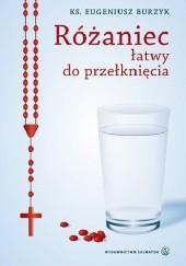 Okładka książki Różaniec łatwy do przełknięcia ks. Eugeniusz Burzyk