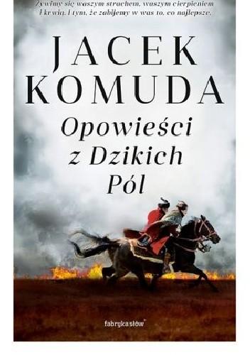Okładka książki Opowieści z Dzikich Pól Jacek Komuda