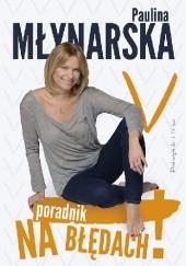 Okładka książki Na błędach! Poradnik-odradnik Paulina Młynarska