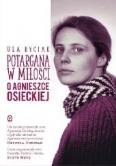 Okładka książki Potargana w miłości. O Agnieszce Osieckiej Ula Ryciak