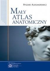 Okładka książki Mały atlas anatomiczny Ryszard Aleksandrowicz