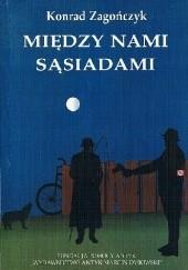 Okładka książki Między nami sąsiadami. Wspomnienia Konrad Zagończyk
