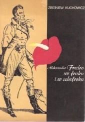 Okładka książki Aleksander Fredro we fraku i w szlafroku Zbigniew Kuchowicz