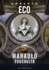 Okładka książki Wahadło Foucaulta Umberto Eco