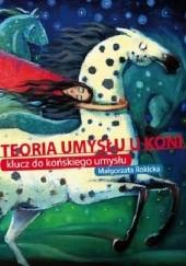 Okładka książki Teoria umysłu u koni: klucz do końskiego umysłu Małgorzata Rokicka