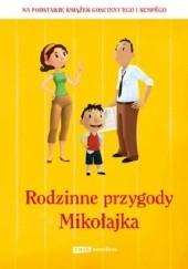 Okładka książki Rodzinne przygody Mikołajka praca zbiorowa,Emmanuelle Lepetit,Valérie Latour-Burney