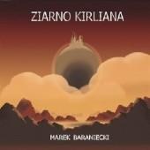 Okładka książki Ziarno Kirliana Marek Baraniecki
