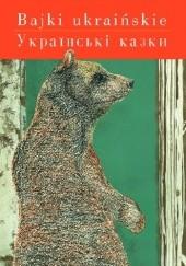 Okładka książki Bajki ukraińskie praca zbiorowa