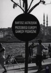 Okładka książki Przedbiegi Europy Gawędy podróżne Bartosz Jastrzębski