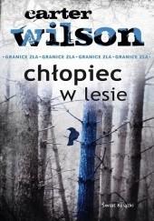 Okładka książki Chłopiec w lesie Carter Wilson